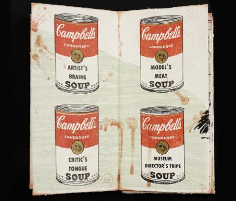 "Four images of Campbell's soup which appears at first glance like a copy of Warhol's print. However, the kinds of soup are ""Artist's Brains Soup,"" ""Model's Meat Soup,"" ""Critic's Tongue Soup,"" and ""Museum Director's Tripe Soup."" The seal on the cans is of a small skull, and the print is streaked with blood."
